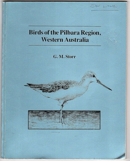 Birds of the Pilbara Region, Western Australia: Records of the Western Australian Museum Supplement No. 16 by G M Storr