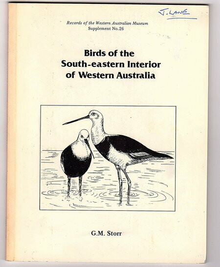 Birds of the South-Eastern Interior of Western Australia [Goldfields-Esperance Region]: Records of the Western Australian Museum Supplement No. 26 by G M Storr