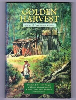 Golden Harvest: Stories of Australian Women edited by B R Coffey