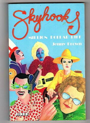 Skyhooks: Million Dollar Riff by Jenny Brown