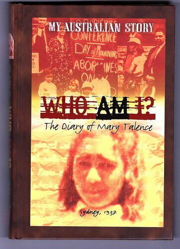 Who Am I? The Diary of Mary Talence, Sydney 1937 by Anita Heiss