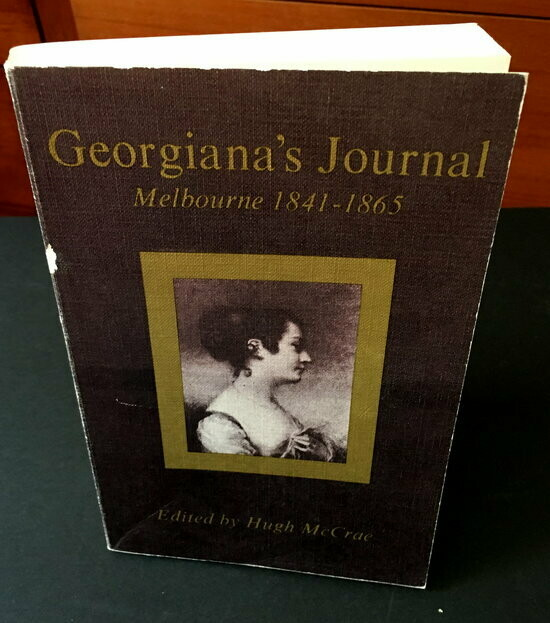 Georgina's Journal: Melbourne 1841-1865 edited by Hugh McCrae