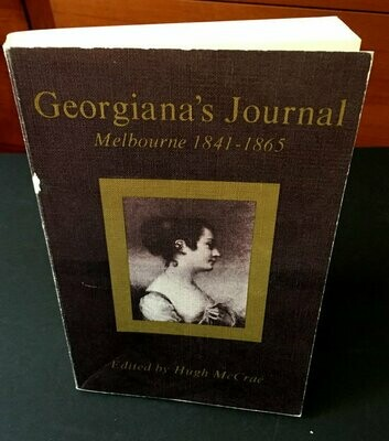 Georgina's Journal: Melbourne 1841-1865 edited by Hugh McCrae