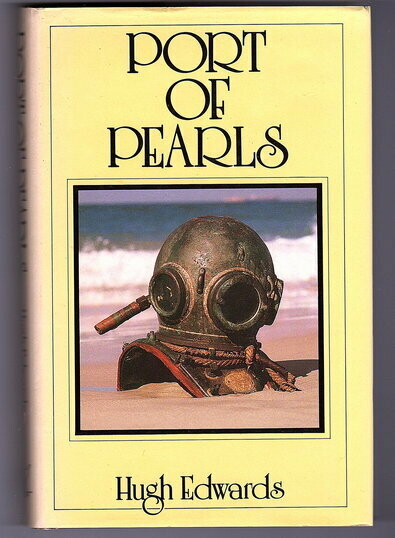 Port of Pearls: A History of Broome by Hugh Edwards