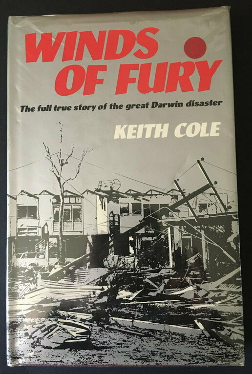 Winds of Fury: The Full True Story of the Great Darwin Disaster by Keith Cole