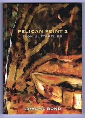 Pelican Point 2: Iron Butterflies by Graeme C Bond