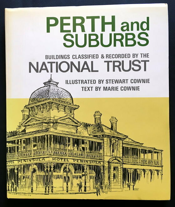 Perth and Suburbs: Buildings Classified & Recorded by the National Trust by Marie Cownie and Stewart Cownie