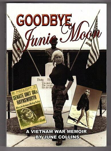 Goodbye Junie Moon: A Vietnam War Memoir by June Collins