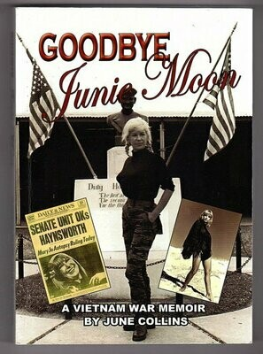 Goodbye Junie Moon: A Vietnam War Memoir by June Collins