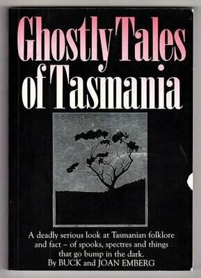 Ghostly Tales of Tasmania by Joan Dehle Emberg and Buck Thor Emberg