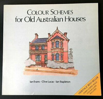 Colour Schemes for Old Australian Houses by Ian Evans, Clive Lucas and Ian Stapleton