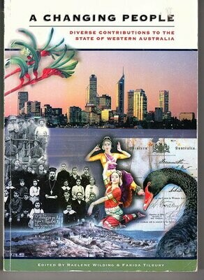A Changing People: Diverse Contributions to the State of Western Australia edited by Raelene Wilding and Farida Tilbury