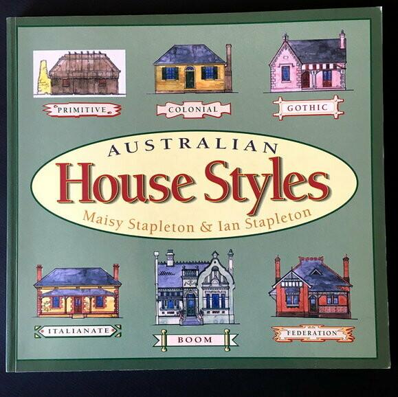 Australian House Styles by Maisy Stapleton and Ian Stapleton