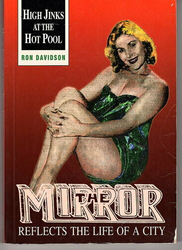 High Jinks at the Hot Pool: The Mirror Reflects the Life of the City by Ron Davidson