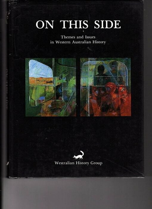 On This Side: Themes and Issues in Western Australian History by Westralian History Group