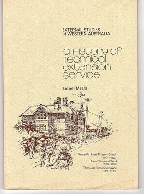 External Studies in Western Australia: The History of Technical Extension Service by Lionel Mears