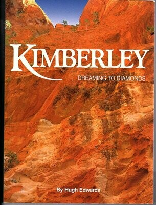 Kimberley: Dreaming to Diamonds by Hugh Edwards