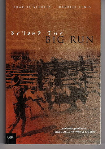 Beyond the Big Run by Charlie Schultz and Darrell Lewis