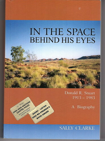 In the Space Behind His Eyes: Donald R Stuart 1913 - 1983: A Biography by Sally Clarke