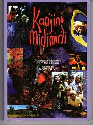 Karijini Mirlimirli: Aboriginal Histories from the Pilbara edited by Noel Olive