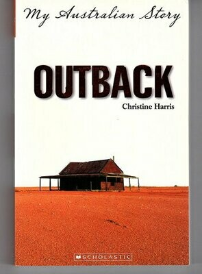 My Australian Story: Outback by Christine Harris