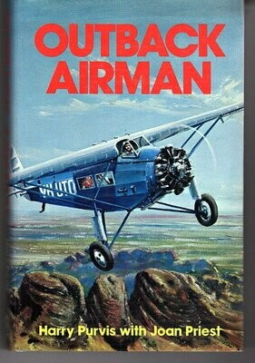 Outback Airman: Harry Purvis by Harry Purvis with Joan Priest