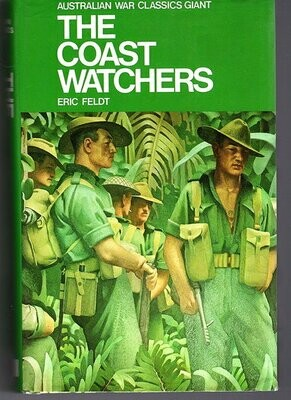 The Coast Watchers: Australian War Classic Giant by Eric Feldt