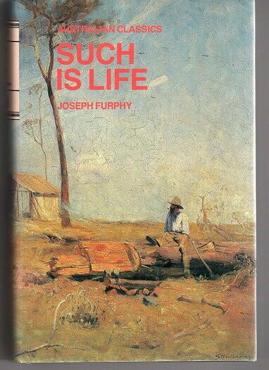 Such Is Life (Australian Classics) by Furphy Joseph
