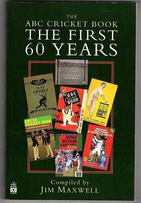ABC Cricket Book: The First 60 Years by Jim Maxwell