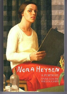 Nora Heysen: A Portrait by Anne-Louise Willoughby