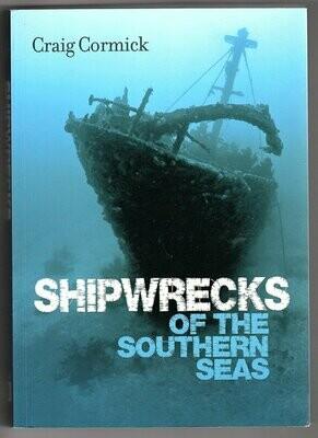 Shipwrecks of the Southern Seas by Craig Cormick