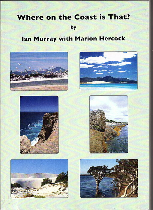 Where on the Coast is That? by Ian Murray with Marion Hercock