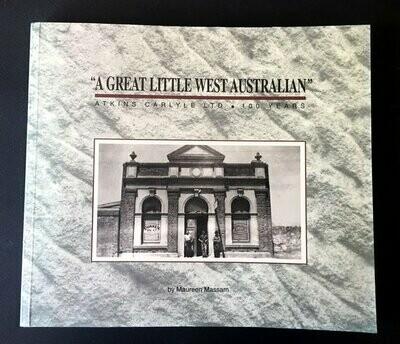A Great Little Western Australia: Atkins Carlyle Ltd: 100 Years by Maureen Massam