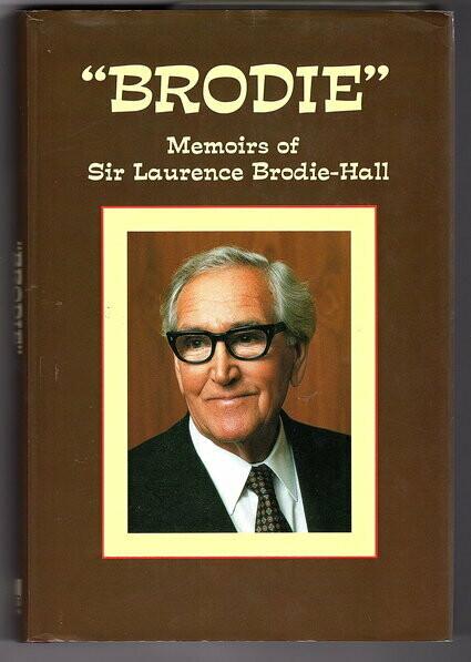 Brodie: Memoirs of Sir Laurence Brodie-Hall by Sir Laurence Brodie-Hall