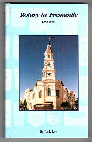Rotary in Fremantle (1928-1988) by Jack Lee