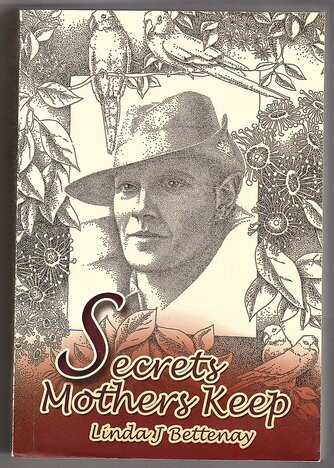 Secrets Mother's Keep by Linda J Bettenay