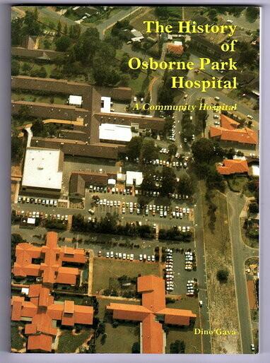 The History of Osborne Park Hospital: A Community Hospital by Dino Gava