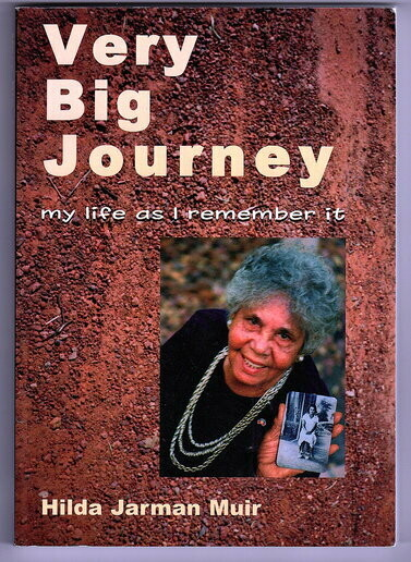 Very Big Journey: My Life as I Remember it by Hilda Jarman Muir
