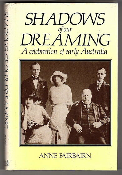Shadows of Our Dreaming: A Celebration of Early Australia by Anne Fairburn