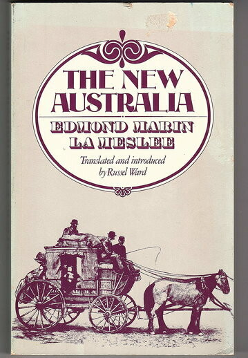 The New Australia: 1883 by Edmond Marin La Meslee and Translated and Introduced by Russel Ward