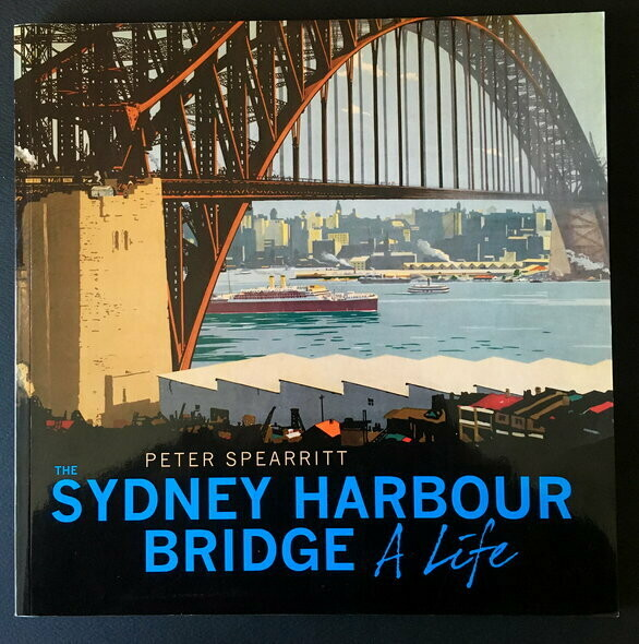 The Sydney Harbour Bridge: A Life by Peter Spearrit