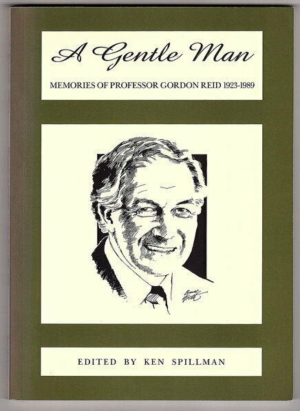 A Gentle Man: Memories of Professor Gordon Reid 1923-1989 edited by Ken Spillman