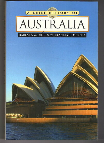 A Brief History of Australia by Barbara A West and Frances T Murphy