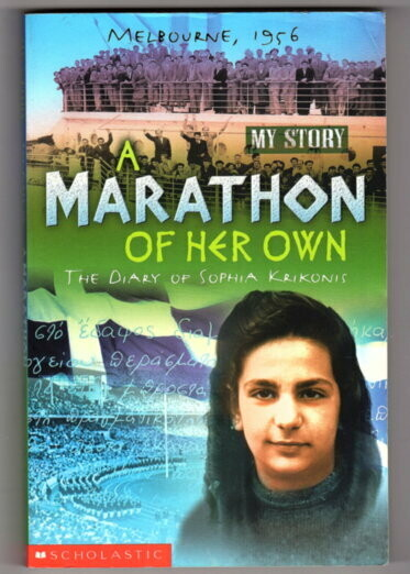 A Marathon of Her Own: The Diary of Sophia Krikonis, Melbourne, 1956 (My Story) by Irini Savvides