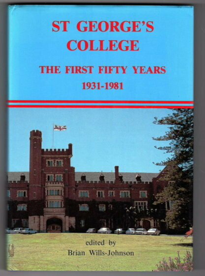 St George's College: The First Thirty Years 1931-1981 edited by Brian Wills-Johnson