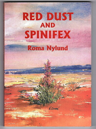 Red Dust and Spinifex by Roma Nylund