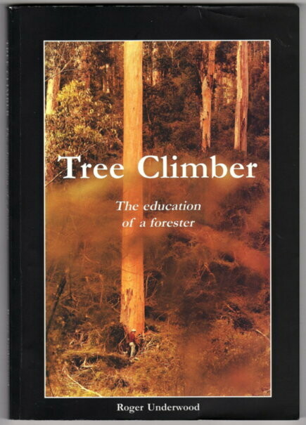 Tree Climber: The Education of a Forester by Roger Underwood