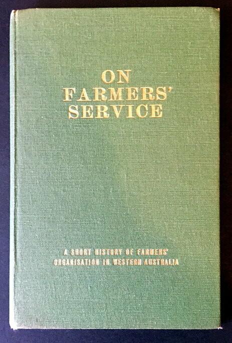 On Farmers' Service: A Short History of Farmers' Organisation in Western Australia by F R Mercer