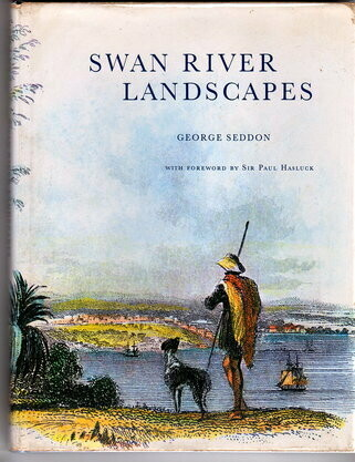 Swan River Landscapes With Foreword by Sir Paul Hasluck by George Seddon