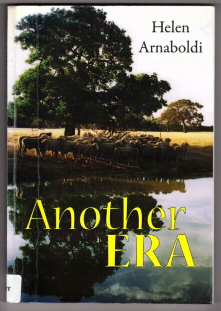 Another Era: The Life Story of Jim Mitchell, a Merino Sheep Pioneer, 1897-1992 by Helen Arnaboldi